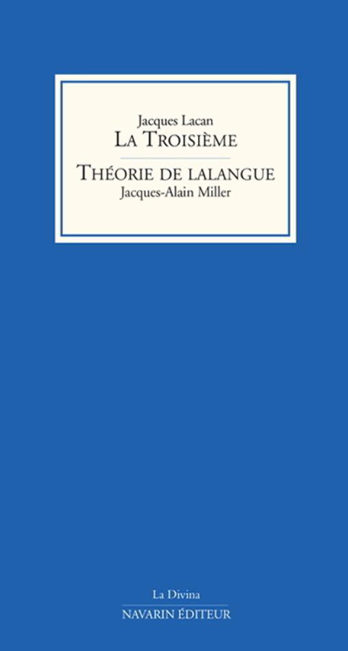 La Troisième – Théorie de lalangue  Jacques Lacan , Jacques-Alain Miller