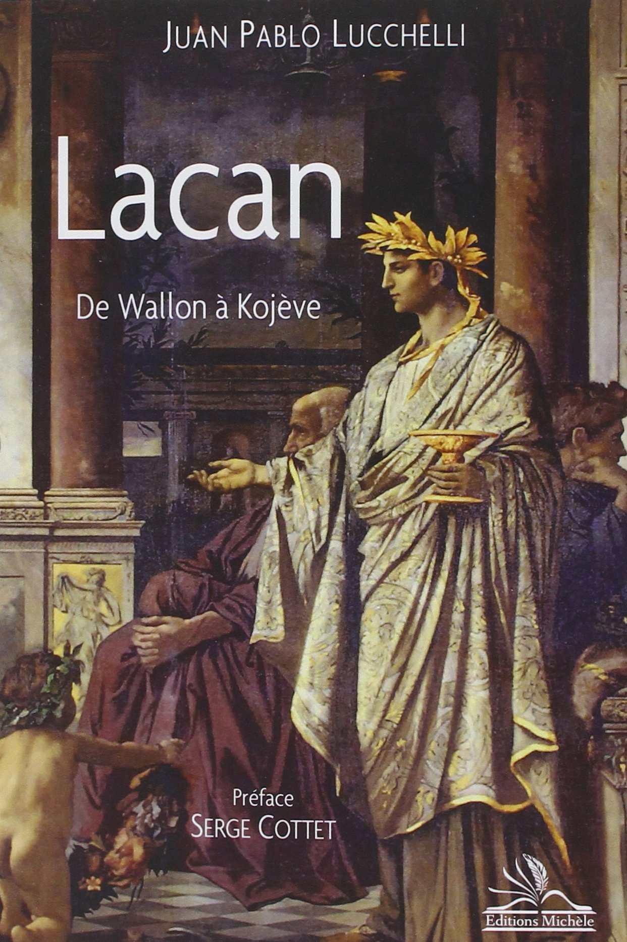 Juan Pablo Lucchelli- Lacan, de Wallon à Kojève