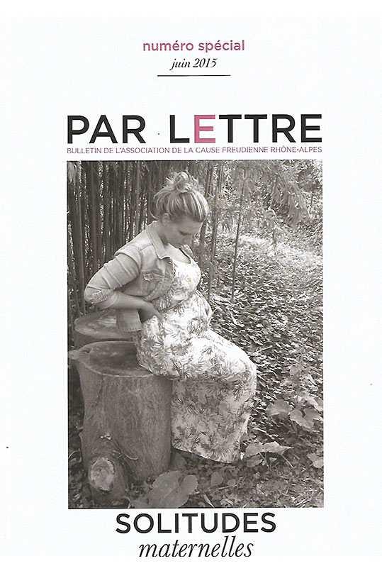 Par lettre numéro Spécial solitudes maternelles