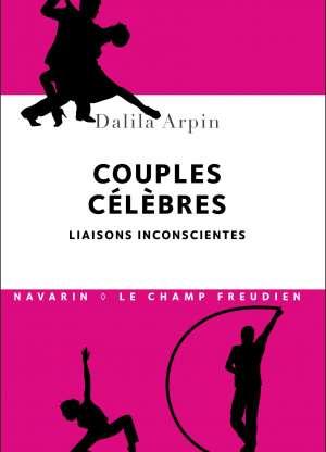 Couples célèbres - liaisons inconscientes