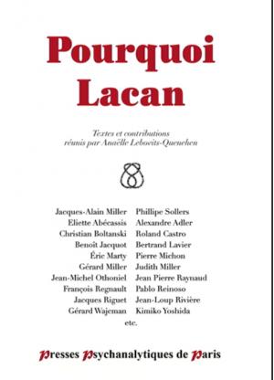 Pourquoi Lacan Sous la direction de Anaëlle Lebovits-Quenehen
