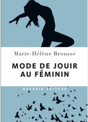 Marie-Hélène Brousse, modes de jouir au féminin