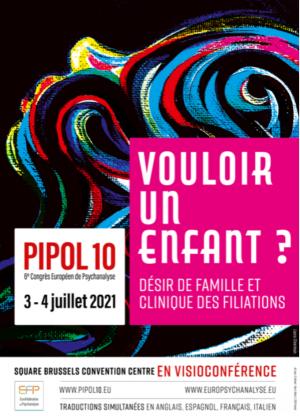 PIPOL 10 : Vouloir un enfant ? Désir de famille et clinique des filiations.