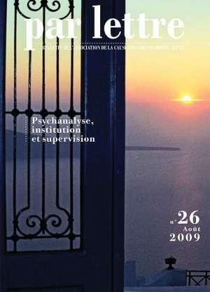 Par Lettre - N° 26 - Psychanalyse, institution et supervision