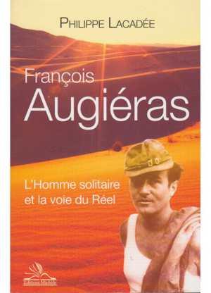 François Augiéras-L'Homme solitaire et la voie du Réel